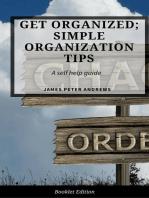 Get Organized; Simple Organization Tips