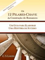 Os 12 Pilares-Chave da Construção de Romances