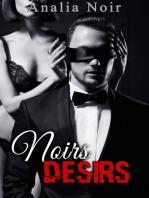 Noirs Désirs Vol. 1