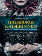 Habsburgs Kaiserinnen