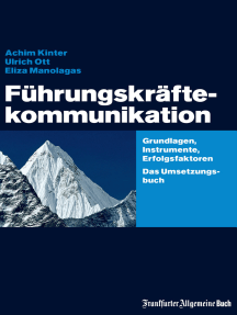 Führungskräftekommunikation: Grundlagen, Instrumente, Erfolgsfaktoren. Das Umsetzungsbuch