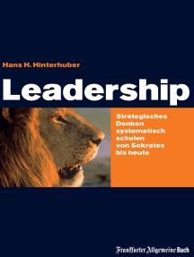 Leadership: Strategisches Denken - systematisch schulen - von Sokrates bis Jack Welch