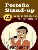 Porteño Stand-up - Spanish Readers for Pre Intermediates (A2): Spanish Novels Series, #7