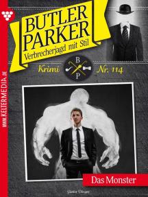 Butler Parker 114 – Kriminalroman: Das Monster