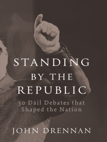 50 Dáil Debates that Shaped the Nation: Standing by the Republic