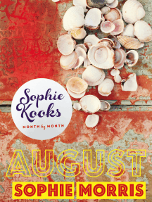 Sophie Kooks Month by Month: August: Quick and Easy Feelgood Seasonal Food for August from Kooky Dough's Sophie Morris