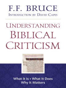 Understanding Biblical Criticism: What It Is * What It Does * Why It Matters