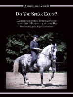 Do You Speak Equis?: Communicative Interactions Using the Headcollar and Bit