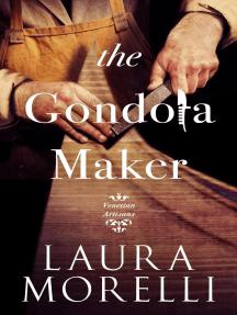 The Gondola Maker: Venetian Artisans, #2