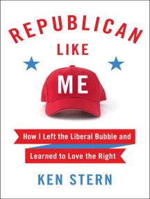 Republican Like Me: How I Left the Liberal Bubble and Learned to Love the Right