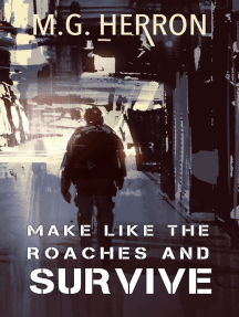 Make Like The Roaches And Survive