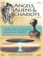 Angels, Aliens & Chariots