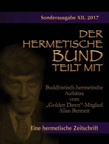 """Buddhistisch-hermetische Aufsätze vom """"Golden Dawn""""-Mitglied Allan Bennett: Der hermetische Bund teilt mit: Sonderausgabe Nr. 12"""