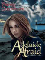 Adelaide Afraid