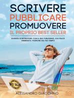 Scrivere, Pubblicare, Promuovere il proprio Best Seller