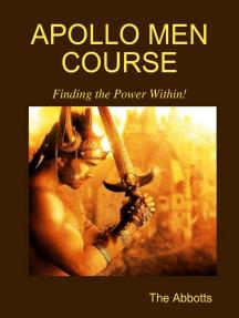 Apollo Men Course - Finding the Power Within!