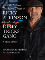 Life Crimes and Hard Times of Ricky Atkinson, Leader of the Dirty Tricks Gang