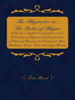 The Rhymester or; The Rules of Rhyme - A Guide to English Versification, with a Dictionary of Rhymes, and Examination of Classical Measures, and Comments Upon Burlesque, Comic Verse, and Song-Writing.