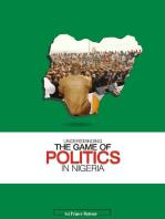 UNDERSTANDING THE GAME OF POLITICS IN NIGERIA