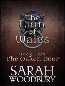 The Oaken Door: The Lion of Wales, #2