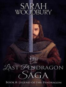 Legend of the Pendragon: The Last Pendragon Saga, #8