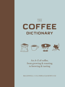 The Coffee Dictionary: An A-Z of coffee, from growing & roasting to brewing & tasting