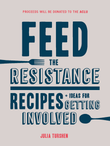 Feed the Resistance: Recipes + Ideas for Getting Involved