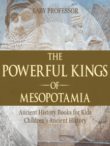 The Powerful Kings of Mesopotamia - Ancient History Books for Kids   Children's Ancient History