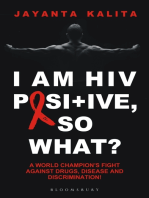 I am HIV Positive, So What?