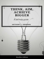 Think, Aim, Achieve Bigger