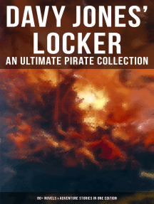 Davy Jones' Locker: An Ultimate Pirate Collection (80+ Novels & Adventure Stories in One Edition): The Book of Buried Treasure, The Dark Frigate, Blackbeard, The King of Pirates…