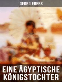 Eine ägyptische Königstochter: Ägypten im sechsten Jahrhundert vor unserer Zeit