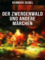 Der Zwergenwald und andere Märchen