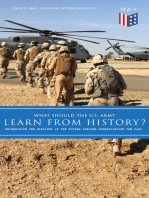 What Should the U.S. Army Learn From History? - Determining the Strategy of the Future through Understanding the Past