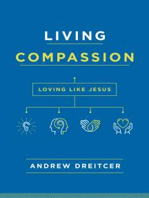 Living Compassion: Loving Like Jesus
