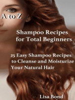 A to Z Shampoo Recipes for Total Beginners 25 Easy Shampoo Recipes to Cleanse and Moisturize Your Natural Hair
