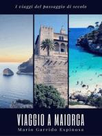 I viaggi del passaggio di secolo. Viaggio a Maiorca