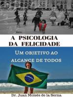 A psicologia da felicidade