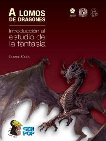 A lomos de dragones: Introducción al estudio de la fantasía