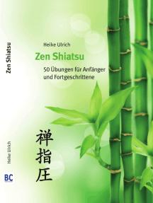 Zen Shiatsu: 50 ejercicios para principiantes y avanzados