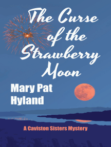 The Curse of the Strawberry Moon: A Caviston Sisters Mystery