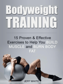 Bodyweight Training: 15 Proven & Effective Exercises to Help You Build Muscle and Burn Body Fat