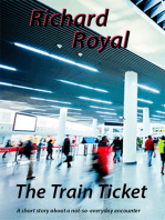 The Train Ticket - A Short Story About a Not - So - Everyday Encounter