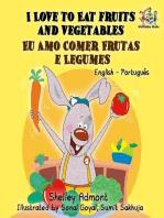 I Love to Eat Fruits and Vegetables Eu Amo Comer Frutas e Legumes