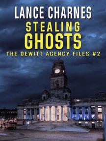 Stealing Ghosts: The DeWitt Agency Files, #2