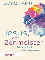 Jesus, der Zenmeister