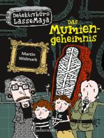 Detektivbüro LasseMaja - Das Mumiengeheimnis (Bd. 2)