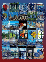 30 Bite-Sized Oil Painting Projects on 6 Colour Themes (3 Books in 1) Explore Alla Prima, Glazing, Impasto & More via Still Life, Landscapes, Skies, Animals & More