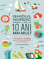 Ghidul nordic pentru a trăi cu 10 ani mai mult. 10 sfaturi simple pentru o viață mai fericită și mai sănătoasă