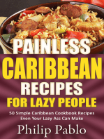 Painless Caribbean Recipes For Lazy People 50 Simple Caribbean Cookbook Recipes Even Your Lazy Ass Can Cook